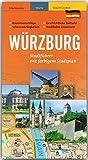 WÜRZBURG Stadtführer - mit farbigem Stadtplan - 96 Seiten und über 100 Abbildungen - STÜRTZ Verlag - Erika Kerestely