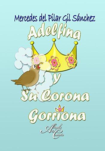 Adelfina y su corona Gorriona por Mercedes del Pilar Gil Sánchez