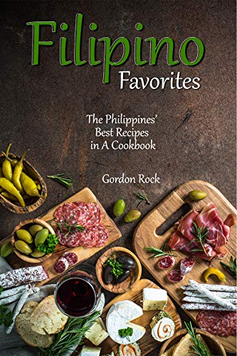 Filipino Favorites: The Philippines' Best Recipes in A Cookbook (English Edition)