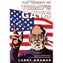 The Tragedy of Today's Gays by Larry Kramer (2005-04-21)