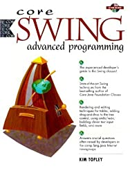 Core Swing: Advanced Programming by Kim Topley (1999-12-20)