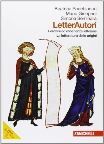 Letterautori. Percorsi ed esperienze letterarie. La letteratura delle origini. Per le Scuole Superiori. Con espansione online: 1