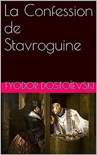 La Confession de Stavroguine par Fiodor Dostoïevski