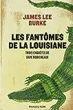 Les fantômes de la Louisiane - Trois enquêtes de Dave Robicheaux : La Pluie de néon ; Priosnniers du ciel ; Balck Cherry Blues