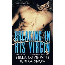 Breaking In His Virgin (English Edition)