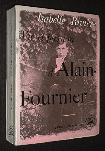 Vie et passion d'Alain-Fournier