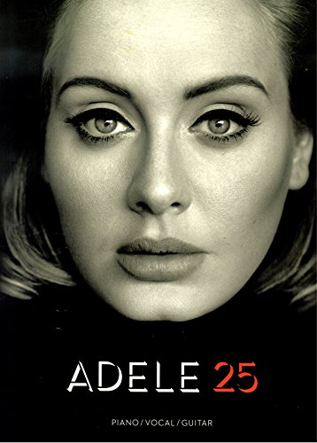Preisvergleich Produktbild Adele 25 - Songbook für Piano/Vocal/Guitar (PVG) - 11 brandneue Songs von Adele arrangiert für Klavier, Gesang und Gitarre inklusive Hello , I miss you , Love in the dark u.a. [Noten/sheet music]