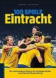 100 Spiele Eintracht: Die emotionalsten Partien der Vereinsgeschichte von Eintracht Braunschweig