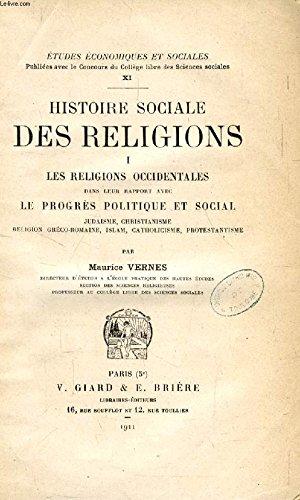 histoire-sociale-des-religions-i-les-religions-occidentales-dans-leur-rapport-avec-le-progres-politique-et-social-judaisme-christianisme-religion-greco-romaine-islam-catholicisme-protestantisme