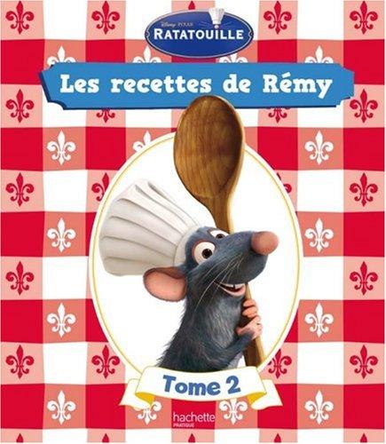 Ratatouille : Les recettes de Rémy : Tome 2