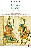 Les lois barbares: Dire le droit et le pouvoir en Occident après la disparition de l'Empire romain