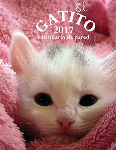 El Gatito 2017 Calendario de Pared (Edicion España)