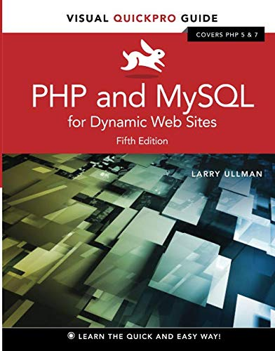 PHP and MySQL for Dynamic Web Sites: Visual QuickPro Guide (Visual Quickpro Guides) por Larry Ullman