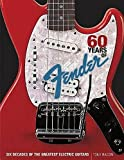 Best Hal Leonard Books Of The Decades - 60 Years of Fender: Six Decades of the Review