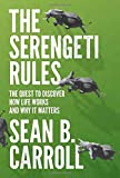 The Serengeti Rules – The Quest to Discover How Life Works and Why It Matters