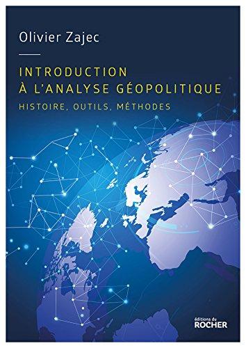 Introduction à la géopolitique : Histoire, outils, méthodes