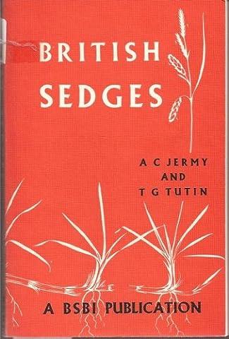 British Sedges; A Handbook to the Species pf Carex found Growing in the British isles