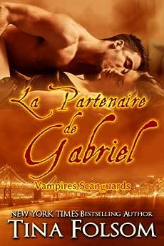 La Partenaire de Gabriel (Les Vampires Scanguards t. 3) par [Folsom, Tina]