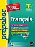 Français 1re toutes séries - Prépabac Réussir l'examen: fiches de cours et sujets de bac corrigés (première)...