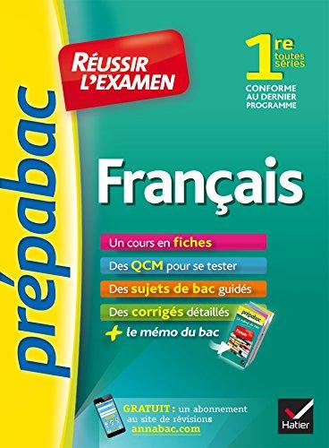 Français 1re toutes séries - Prépabac Réussir l'examen: fiches de cours et sujets de bac corrigés (première)