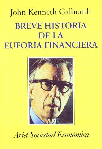 Descargar Libro Breve historia de la euforia financiera de John Kenneth Galbraith