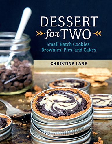 Lane Dessert (Dessert For Two: Small Batch Cookies, Brownies, Pies, and Cakes (English Edition))