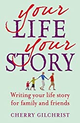 Your Life. Your Story: Writing Your Life Story for Family and Friends by Gilchrist. Cherry ( 2010 ) Paperback