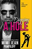 From New York Times Bestseller, Mimi Jean Pamfiloff, Comes Book Three of the OHellNO Series, DIGGING A HOLE. (Standalone.)HE'S THE MEANEST BOSS EVER.SHE'S THE SWEET SHY INTERN.THEY'RE ABOUT TO WRECK EACH OTHER CRAZY.My name is Sydney Lucas. I am smar...