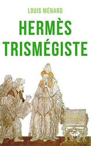 Hermès Trismégiste: Traduction complè...