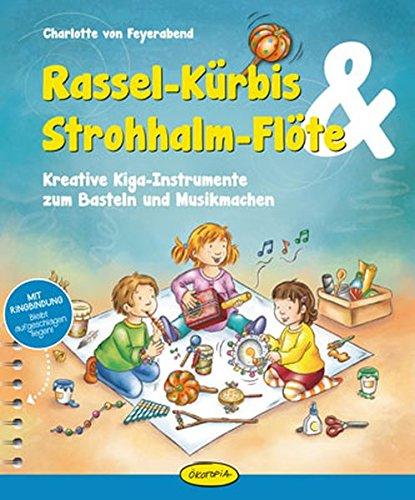 Design Kürbis (Rassel-Kürbis & Strohhalm-Flöte: Kreative Kiga-Instrumente zum Basteln und)
