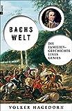 Bachs Welt: Die Familiengeschichte eines Genies von Volker Hagedorn