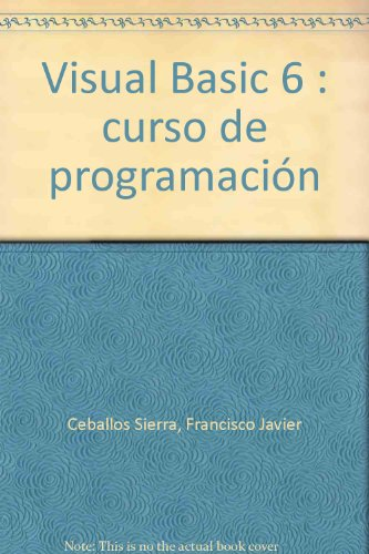 Visual Basic. Curso programación. 2ª edición actualizada a la versión 6. por Fco. Javier Ceballos Sierra