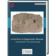 Inschriften im Ägyptischen Museum – Georg Steindorff – der Universität Leipzig (Kleine Schriften Leipzig)