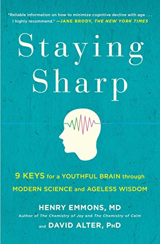 Staying Sharp: 9 Keys for a Youthful Brain through Modern Science and Ageless Wisdom (English Edition)