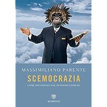 Scemocrazia: Come difendersi dal pensiero comune (Italian Edition)