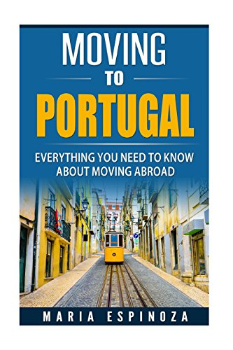 Moving to Portugal: Everything you need to know about moving abroad