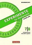 Experimente für Mathematik Klasse 7/8: Lehrplanthemen mal anders angehen. Kopiervorlagen - Ricardo John