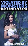 Violated By Monsters: The Apeman Pack (English Edition)