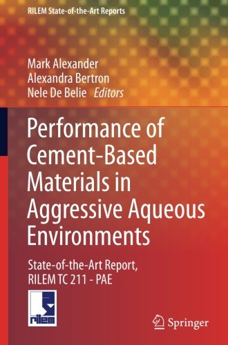Performance of Cement-Based Materials in Aggressive Aqueous Environments (RILEM State-of-the-Art Reports)