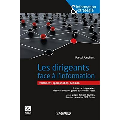 Les dirigeants face à l'information : Traitement, appropriation, décision