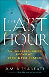 The Last Hour: An Israeli Insider Looks at the End Times