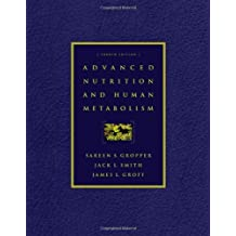 Advanced Nutrition and Human Metabolism (with InfoTrac) by Sareen S. Gropper (2004-04-16)