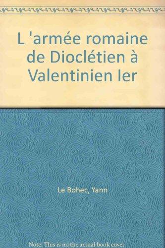 L'arme romaine de Diocltien  Valentinien Ier