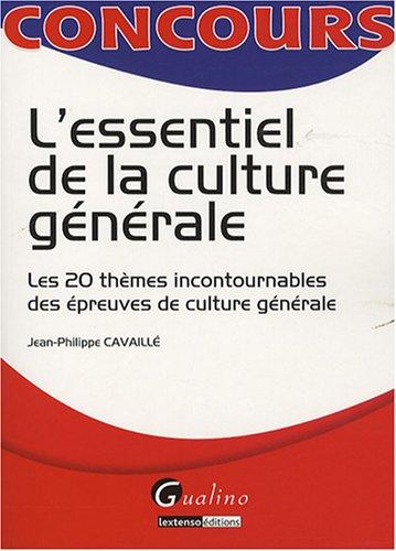 L'essentiel de la culture générale : Les 20 ...