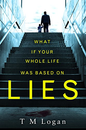 Lies: The stunning new psychological thriller you won't be able to put down! by [Logan, TM]