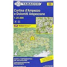 Cortina D'Ampezzo e Dolomiti Ampezzane: Wanderkarte Tabacco. 1:25000 (Cartes Topograh)