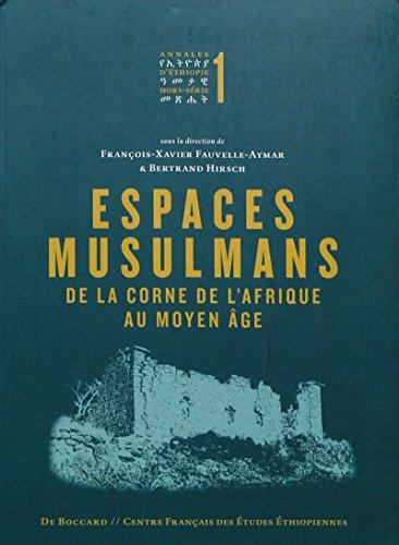 Espaces musulmans de la Corne de l'Afrique au Moyen Âge (Annales d'Éthiopie Hors-Série / Special Issues) par Collectif