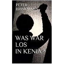 Was war los in Kenia?: Leidvolle Erinnerungen