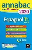Annales Annabac 2020 Espagnol Tle LV1 et LV2: sujets et corrigés du bac Terminale toutes séries...