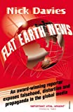Image de Flat Earth News: An Award-winning Reporter Exposes Falsehood, Distortion and Propaganda in